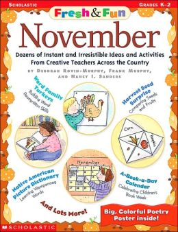 November: Dozens of Instant and Irresistible Ideas and Activities from Creative Teachers Across the Country