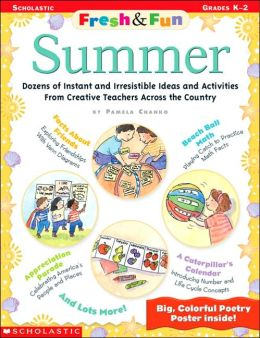 Summer: Dozens of Instant and Irresistible Ideas and Activities from Creative Teachers Across the Country