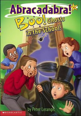 Boo! Ghosts in the School! (Abracadabra Series #2)