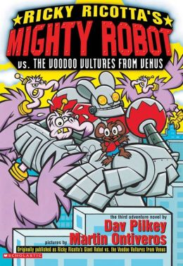 Ricky Ricotta's Giant Robot vs. the Voodoo Vultures from Venus (Ricky Ricotta Series #3)