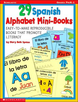 29 Spanish Alphabet Mini-Books: Easy-to-Make Reproducible Books That Promote Literacy