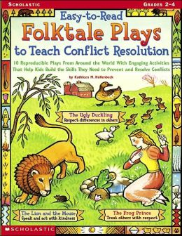 Easy-To-Read Folktale Plays to Teach Conflict Resolution (Grades 2-4)