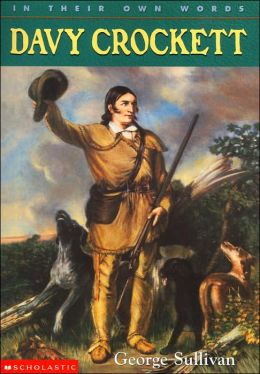 Davy Crockett (In Their Own Words Series)