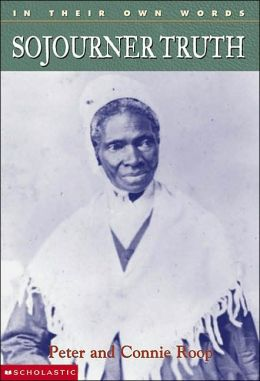 Sojourner Truth (IN Their Own Words Series)