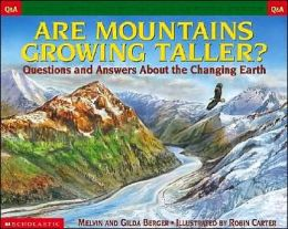 Are Mountains Growing Taller? (Scholastic Question and Answer Series)