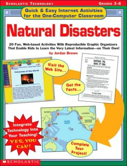 Quick and Easy Internet Activities for the One-Computer Classroom: Natural Disasters