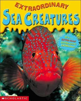 Extraordinary Sea Creatures