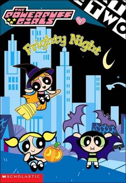 Frighty Night (Powerpuff Girls Chapter Books Series #9)