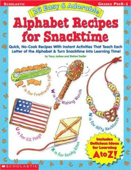 26 Easy and Adorable Alphabet Recipes for Snacktime