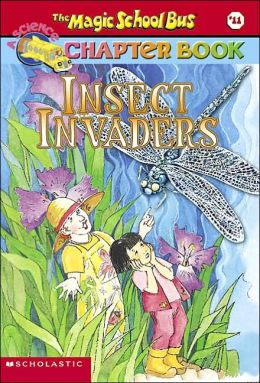 Insect Invaders (Magic School Bus Chapter Book Series #11)