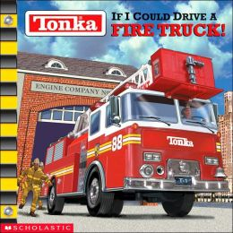 If I Could Drive a Fire Truck!