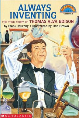 Always Inventing: The True Story of Thomas Alva Edison
