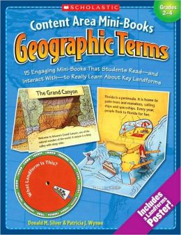 Content Area Mini-Books: Geographic Terms: 15 Engaging Mini-Books That Students Read-and Interact With-to Really Learn About Key Landforms