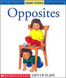 Opposites (First Discovery Look-inside Board Bks.)