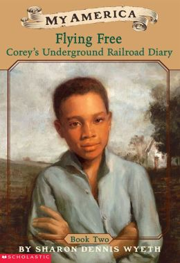 My America: Flying Free: Corey's Underground Railroad Diary, Book Two