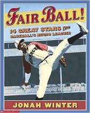 Fair Ball!: 14 Great Stars from Baseball's Negro Leagues