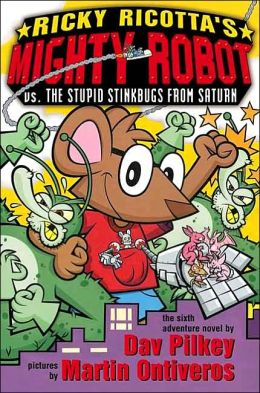 Ricky Ricotta's Mighty Robot vs. the Stupid Stinkbugs from Saturn (Ricky Ricotta Series #6)
