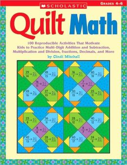 Quilt Math: Grades 4-6: 100 Reproducible Activities That Motivate Kids