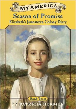 Season of Promise: Elizabeth's Jamestown Colony Diary, Book Three