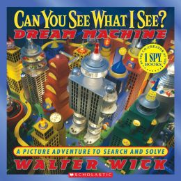 Dream Machine: A Picture Adventure to Search and Solve (Can You See What I See? Series)