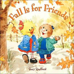 Fall Is For Friends (Suzy's Zoo Series)