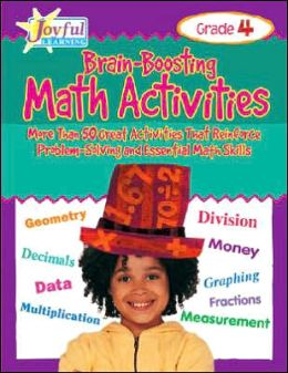 Joyful Learning: Brain-Boosting Math Activities: More Than 50 Great Activities That Reinforce Problem-Solving and Essential Math Skills
