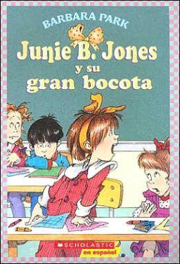 Junie B. Jones y su gran bocota (Junie B. Jones and Her Big Fat Mouth)