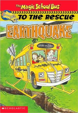 Earthquake (Magic School Bus Series to the Rescue Series)