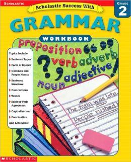 Scholastic Success with Grammar: Grade 2