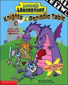 Knights of The Periodic Table (Dexter's Laboratory Series)