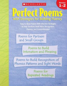 Perfect Poems with Strategies For Building Fluency: Grades 1-2