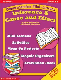 Comprehension Mini-Lessons: Inference & Cause And Effect (Comprehension Mini-Lessons Series)