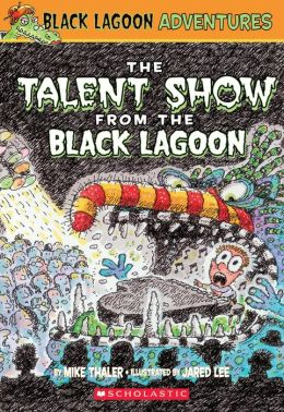 The Talent Show from the Black Lagoon (Black Lagoon Adventures Series #2)