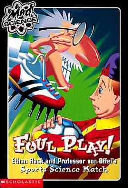 Foul Play! (Mad Science Series #8)