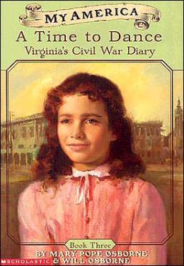 A Time to Dance: Virginia's Civil War Diary (My America Series #3)