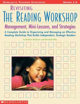 Revisiting the Reading Workshop: Management, Mini-Lessons, and Strategies