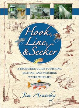 Hook, Line and Seeker: A Beginner's Guide to Fishing, Boating and Watching Water Wildlife