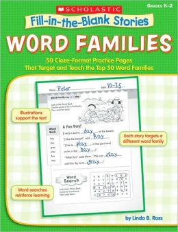 Fill-in-the-Blank Stories: Word Families: 50 Cloze-Format Practice Pages That Target and Teach the Top 50 Word Families