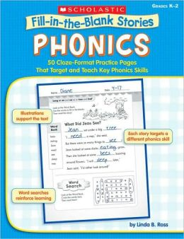 Fill-in-the-Blank Stories: Phonics: 50 Cloze-Format Practice Pages That Target and Teach Key Phonics Skills