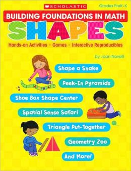 Buildling Foundations in Math: Shapes: Hands-on Activities, Games, Interactive Reproducibles
