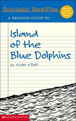 A Reading Guide to Island of the Blue Dolphins (Scholastic Bookfiles Series)