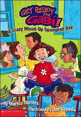 Crazy, Mixed-Up Spanglish Day (Get Ready for Gabi Series #1)