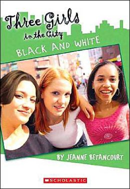 Black and White (Three Girls in the City Series #3)