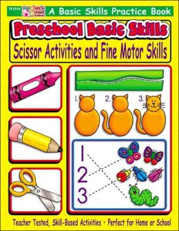 Preschool Basic Skills: Scissor Activities and Fine Motor Skills