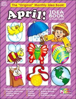 Monthly Idea Books April Pre K-3