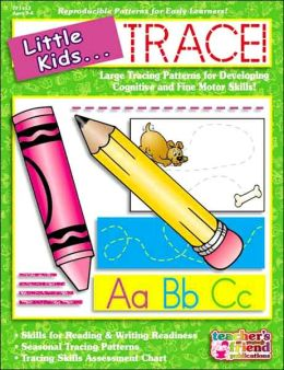 Little Kids... Trace!: Large Tracing Patterns for Developing Cognitive and Fine Motor Skills!