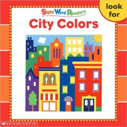 City Colors: Look, For (Sight Word Readers Series)