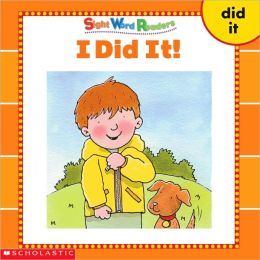 I Did It!: Did, It (Sight Word Readers Series)