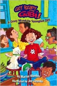 A Crazy, Mixed-up Spanglish Day (Get Ready for Gabi Series #1)