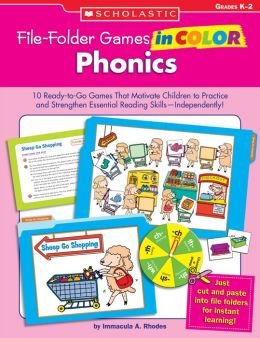File-Folder Games in Color: Phonics: 10 Ready-to-Go Games That Motivate Children to Practice and Strengthen Essential Reading Skills-Independently!